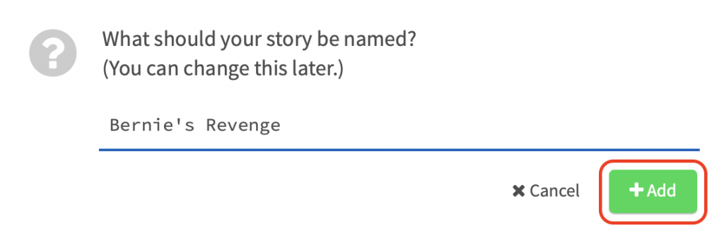 Add the story name then click the +Add button